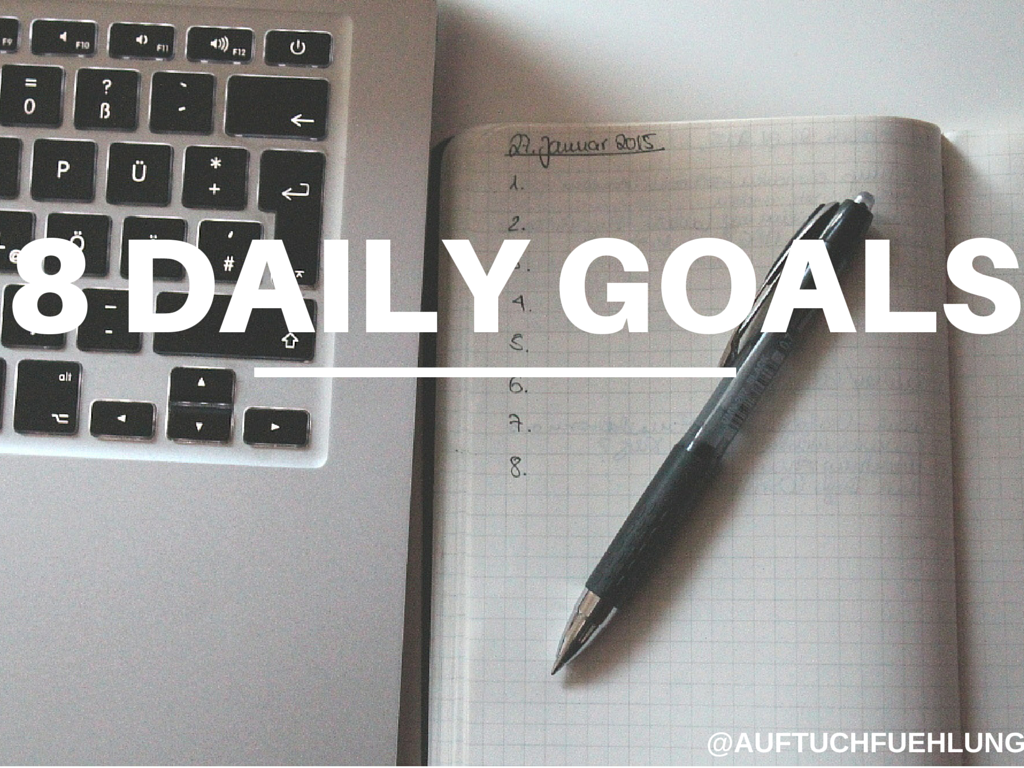 8 Daily Goals – Getting Things Done