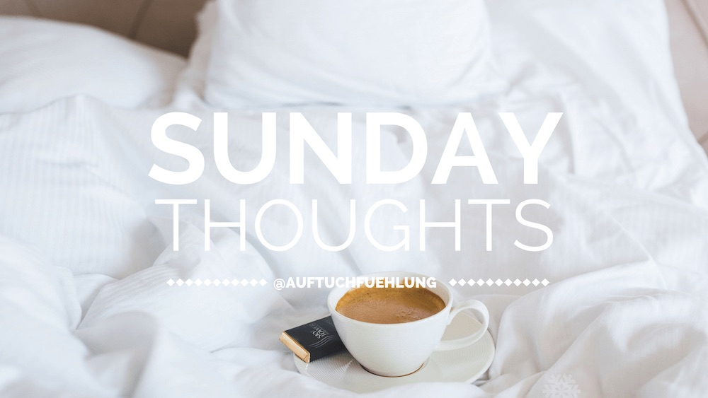 Sunday Thoughts – 28. August 2016
