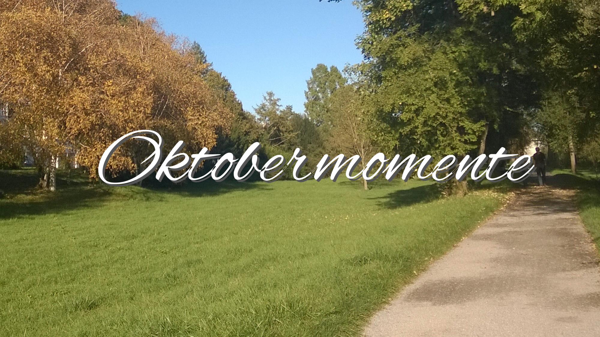 Unsere Oktobermomente in Instagram Bildern