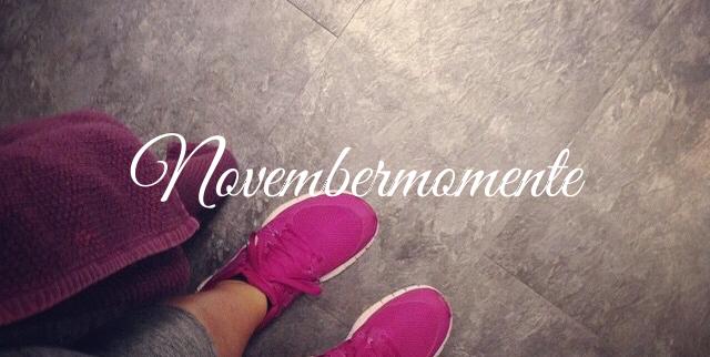 Unsere Novembermomente in Instagram Bildern