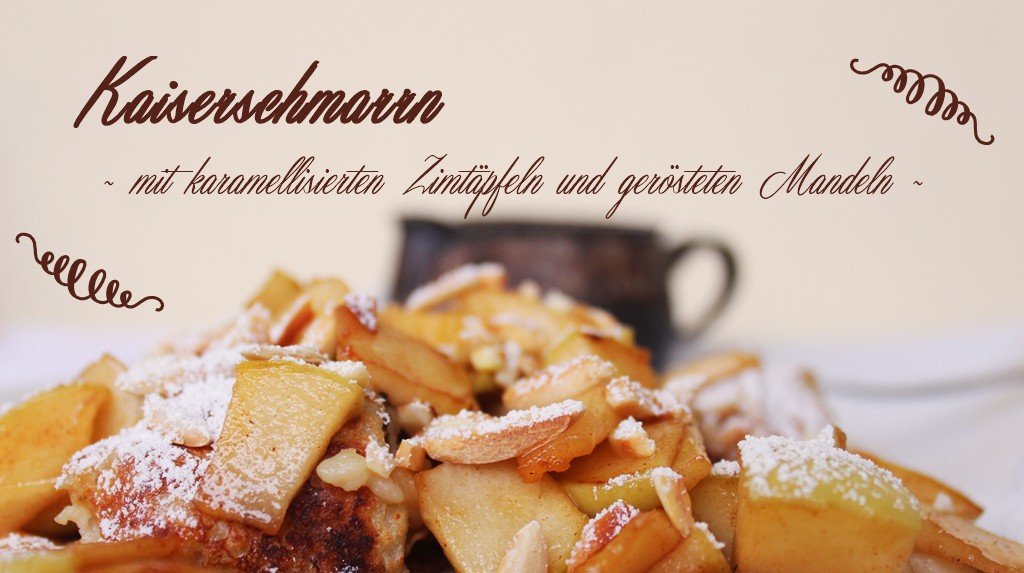 {Sweet Tuesday} – Kaiserschmarrn mit karamellisierten Zimt-Äpfeln und Mandeln