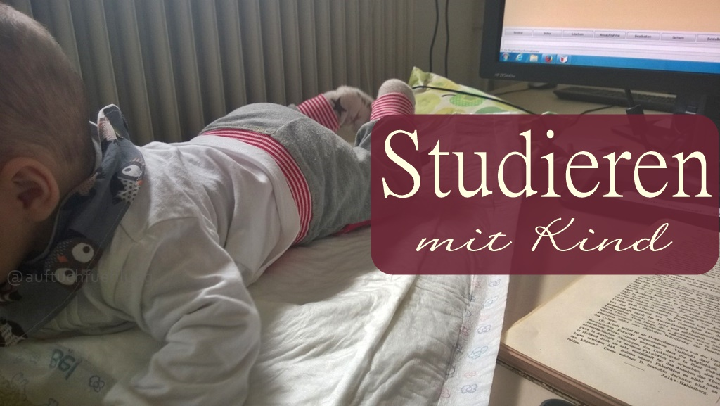 Studium mit Kind – Ein Update