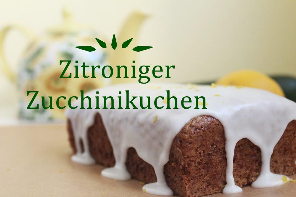 Zauberhaft zitroniger Zucchinikuchen