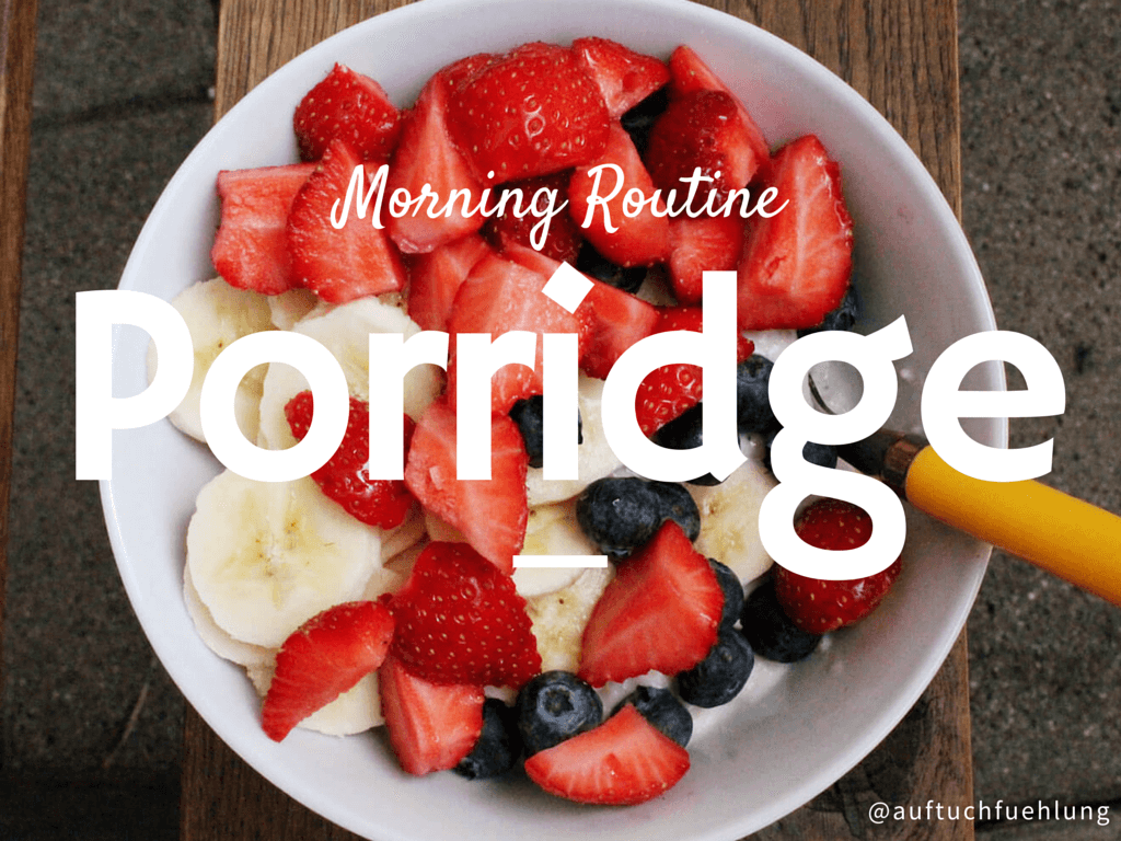 [Morning Routine] Porridge zum Frühstück